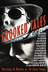 CROOKED TALES: Deception & Revenge in 14 Short Stories Kindle Edition