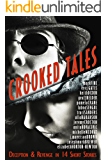 CROOKED TALES: Deception & Revenge in 14 Short Stories
