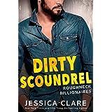 Dirty Scoundrel (Roughneck Billionaires Book 2)
