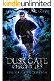 Sprigs of Inception (Dusk Gate Chronicles Book 8)