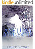 Asylum: A Shifter Society Novel: A Reverse Harem Novel
