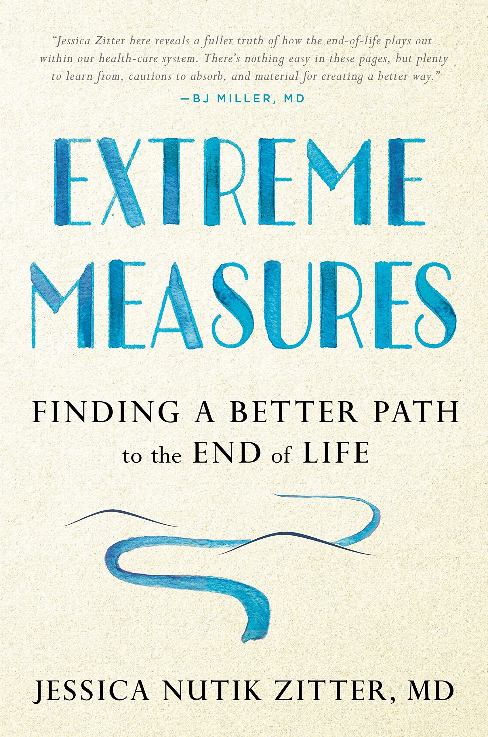 Extreme Measures: Finding a Better Path to the End of Life by Avery Publishing Group