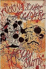 The Fucking Zombie Apocalypse Kindle Edition