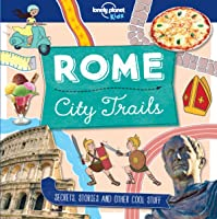 City Trails - Rome (Lonely Planet Kids) (English