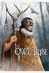 The Owl Tribe: Book 1 Kindle Edition