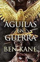 Águilas En Guerra (Águilas De Roma