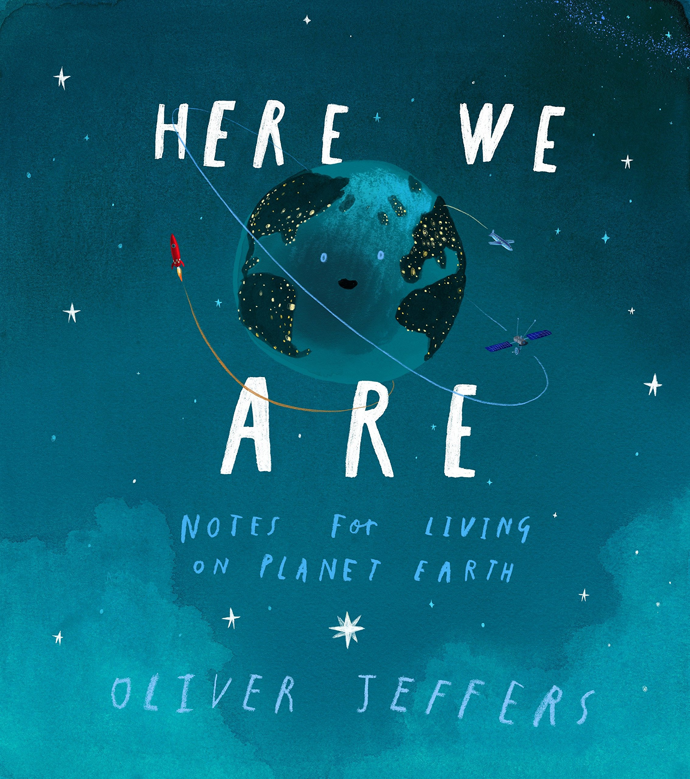 Here We Are: Notes for Living on Planet Earth: Oliver Jeffers ...