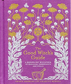 The House Witch: Your Complete Guide to Creating a Magical