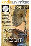 Past is Present (Jurassic Jim Fleetwood series Book 2)