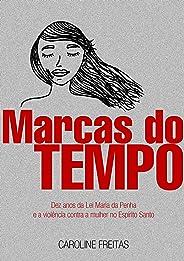Marcas do Tempo: Dez anos da Lei Maria da Penha e a violência contra a mulher no Espírito Santo