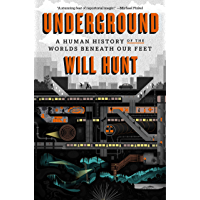 Underground: A Human History of the Worlds Beneath Our Feet (English Edition)