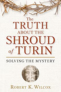 Amazon com  Relic  Icon or Hoax   Carbon Dating the Turin Shroud     The Truth About the Shroud of Turin  Solving the Mystery