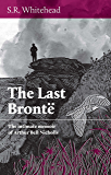 The Last Bronte: The Intimate Memoir of Arthur Bell Nicholls