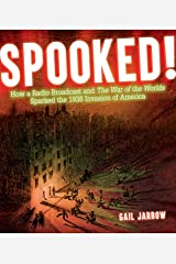 Spooked!: How a Radio Broadcast and The War of the Worlds Sparked the 1938 Invasion of America Hardcover