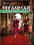 Myanmar. La terra dove il tempo si è fermato: Impressioni di un fotografo in Birmania
