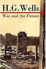 War and the Future (The original unabridged edition) (English Edition) eBook Kindle