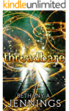 Threadbare: A Short Story