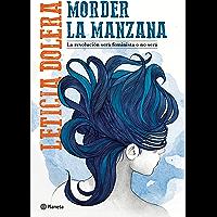 Morder la manzana: La revolución será feminista o no será (Spanish Edition)