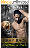 Gray Back Ghost Bear (Gray Back Bears Book 3)