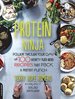 Protein Ninja: Power through Your Day with 100 Hearty Plant-Based Recipes that Pack