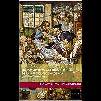 LUCES Y SOMBRAS, ACIERTOS Y ERRORES DE LA INSPECCIÓN DE HACIENDA: (Hechos totalmente reales) (Spanish Edition)