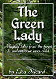 The Green Lady: Magical Tales from the Forest to Enchant your Inner-Child