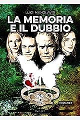 La Memoria e il Dubbio (Italian Edition) Kindle Edition