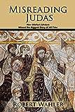 Misreading Judas: How Biblical Scholars Missed