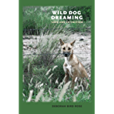 Wild Dog Dreaming: Love and Extinction (Under the Sign of Nature)