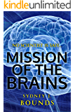 Mission of the Brains