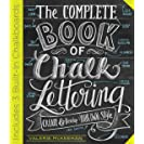 The Complete Book of Chalk Lettering: Create and Develop...