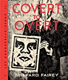 Obey: Covert to Overt: The Under/Over-Ground Art
