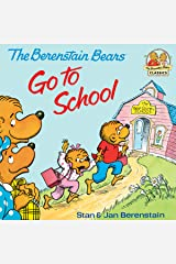 The Berenstain Bears Go To School: Read & Listen Edition (First Time Books(R)) Kindle Edition
