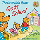 The Berenstain Bears Go To School: Read & Listen Edition (First Time Books(R))