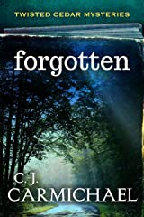 Forgotten (Twisted Cedar Mysteries Book 2) Kindle Edition