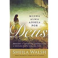 Minha alma anseia por Deus: Os desejos de uma coração reverente conduzem à vontade do Pai