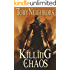 Killing Chaos (The Five Kingdoms Book 13)