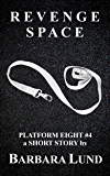 Revenge Space (Platform Eight Book 4)