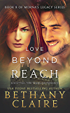 Love Beyond Reach (A Scottish, Time Travel Romance): Book 8 (Morna's Legacy Series)
