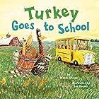 Turkey Goes to School (Turkey Trouble Book 5)