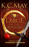 Dirge of the Dormant (The Mindstream Chronicles Book 5)
