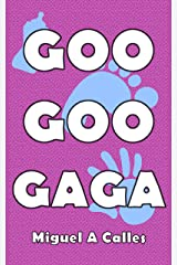 Goo Goo Gaga: A Guide to Communicate with Your Baby (includes a Workbook) Kindle Edition