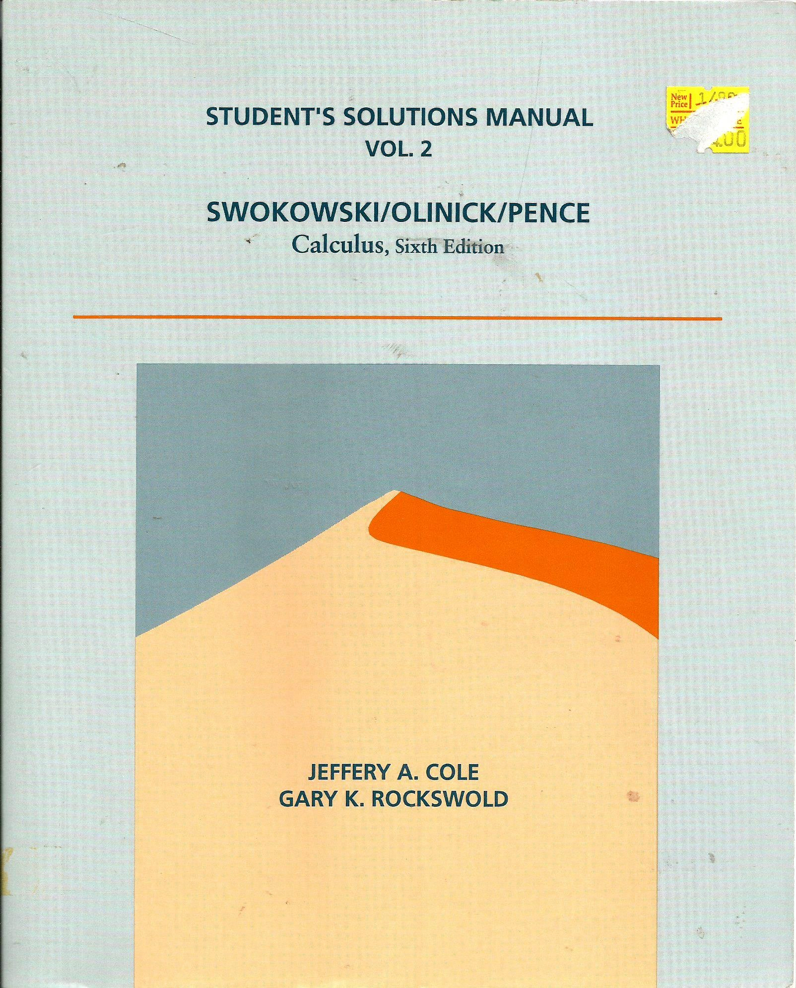 Calculus, 6th Edition, Vol 2, Student Solutions Manual: SWOKOWSKI, OLINICK,  PENCE: 9780534936297: Amazon.com: Books