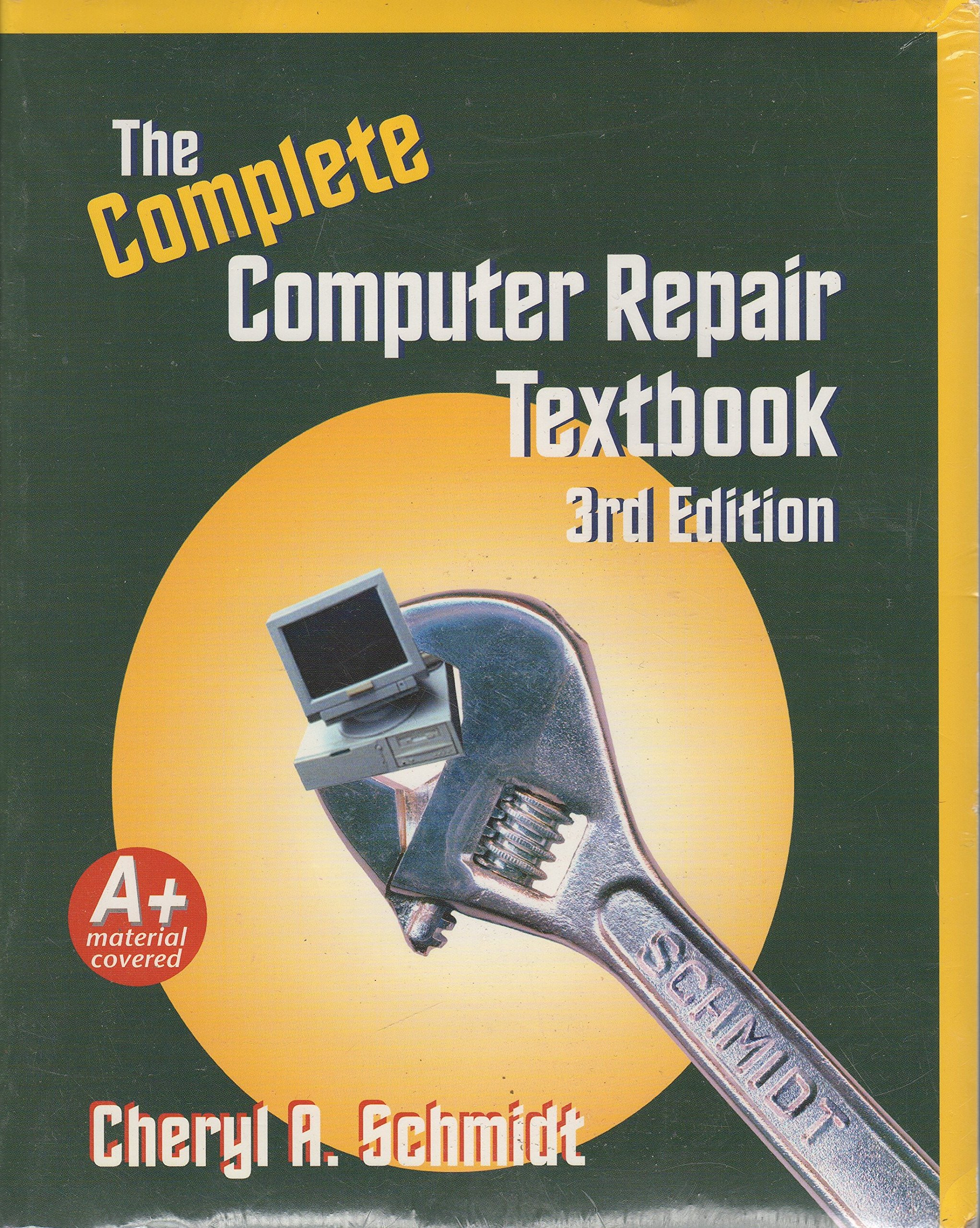 Complete Computer Repair (3rd Edition): Cheryl A. Schmidt: 9781576760673:  Amazon.com: Books