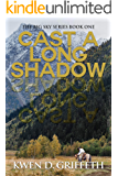 Cast A Long Shadow (The Big Sky Series Book 1)