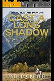 Cast A Long Shadow (The Big Sky Series Book 1)