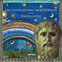 The Neoplatonic Imagination with Angela Voss (Greek Philosophy) (English Edition)