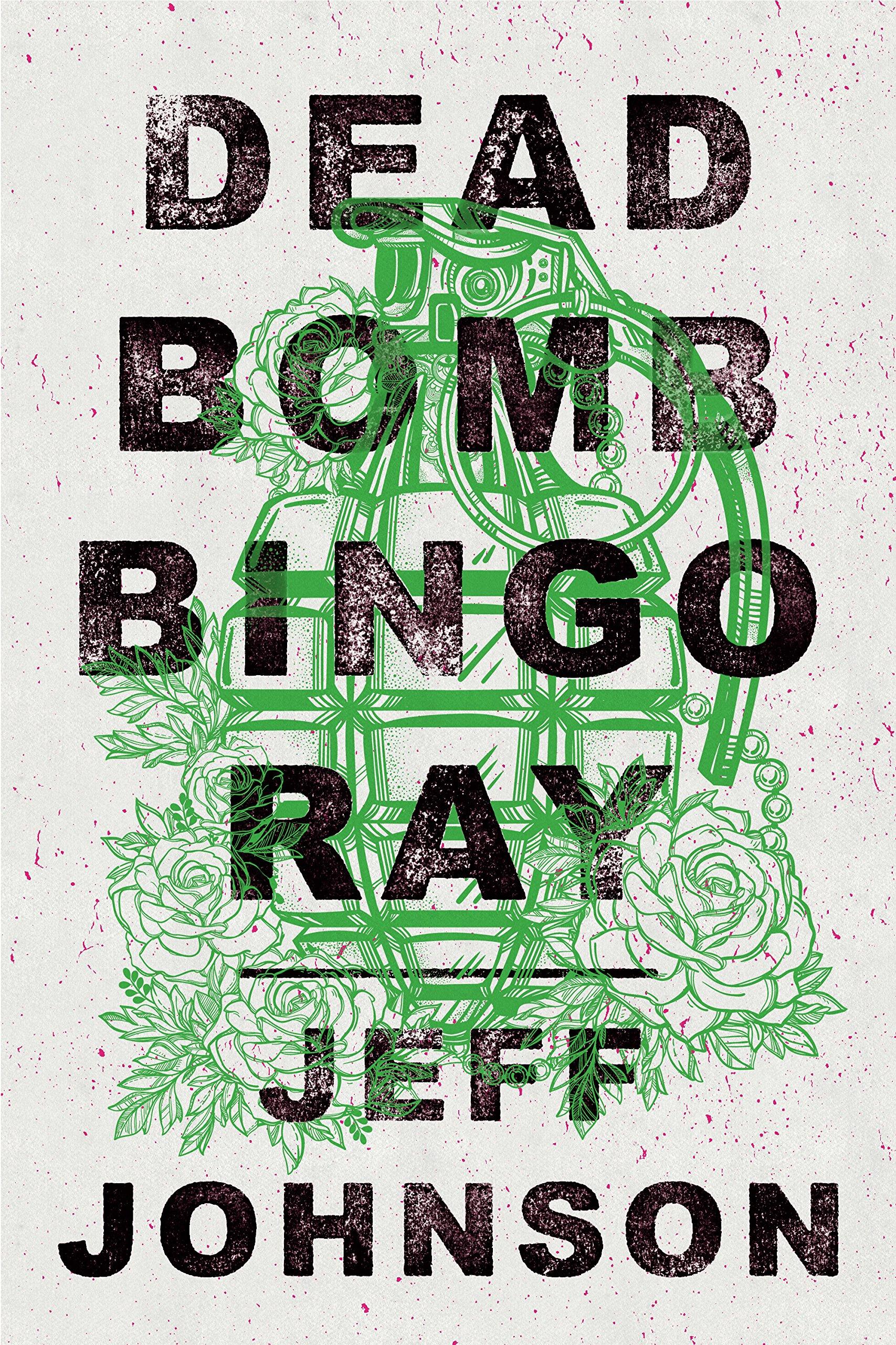 1a6dbf9f2ed9 Deadbomb Bingo Ray  Jeff Johnson  9781683367246  Amazon.com  Books