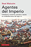 Agentes del imperio: Caballeros, corsarios, jesuítas y espías en el Mediterráneo del siglo XVI (Ensayo)