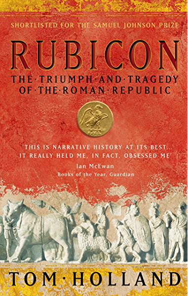 Rubicon: The Triumph and Tragedy of the Roman Republic (English ...